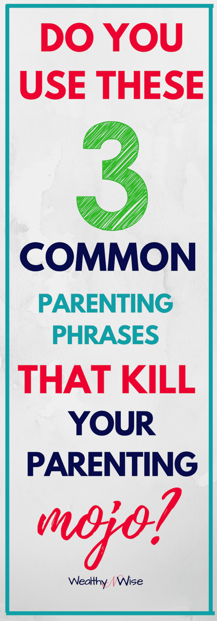 Are you using one of thesee 3 common parenting phrases that are killing your parenting mojo? #parentingstrategies