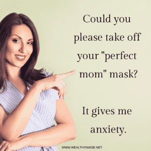 Could you please take off your perfect mom mask_ It give me anxiety. funny parenting memes