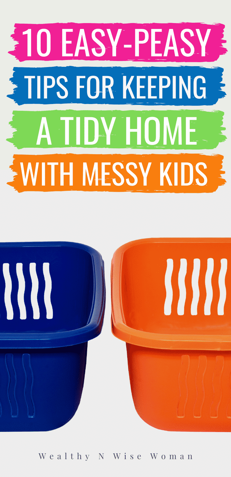 10 Magic Tricks to Keep your House clean with Messy Kids.