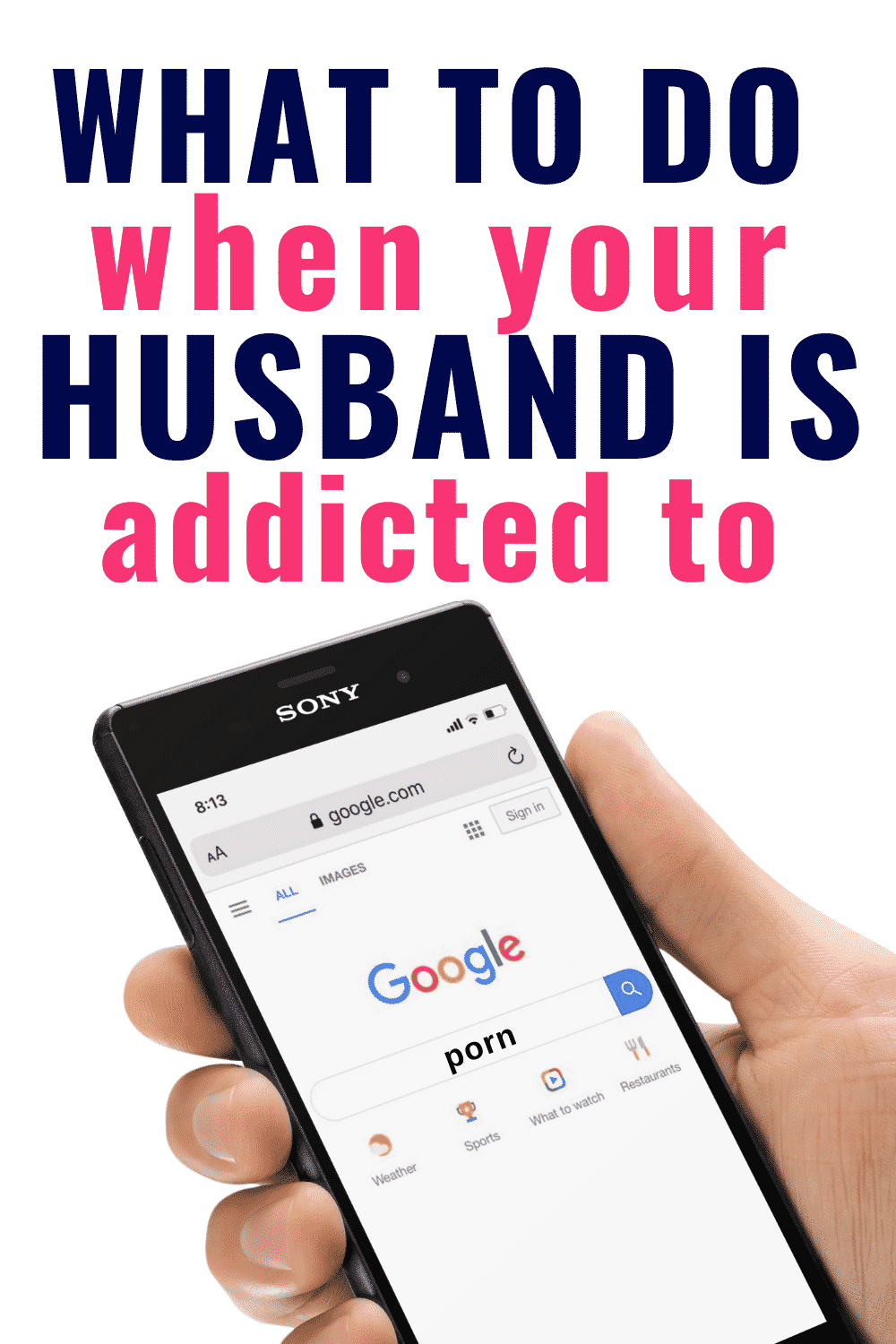 """Man holding cell phone with caption """"What to do when your husband is addicted to porn"""""""