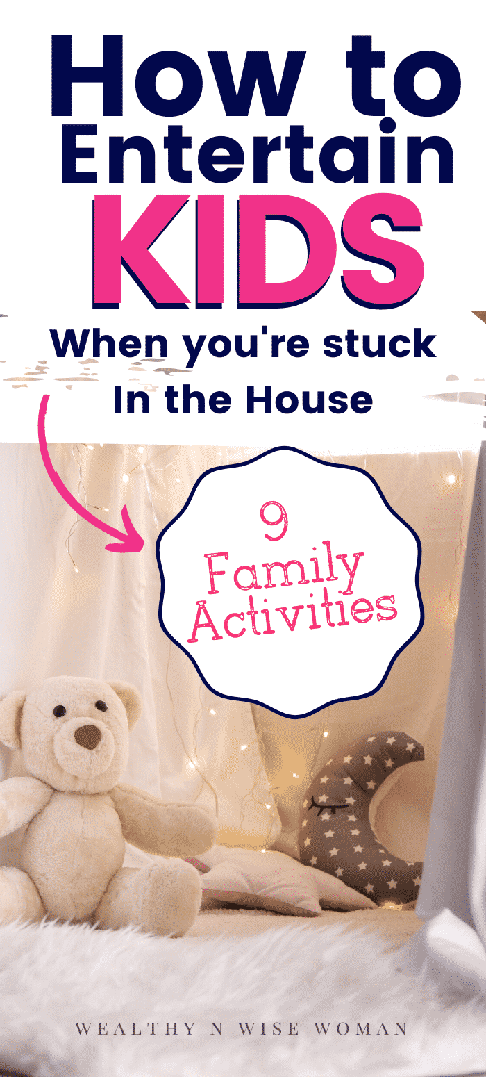 Stuck in the House with Kids  Activities