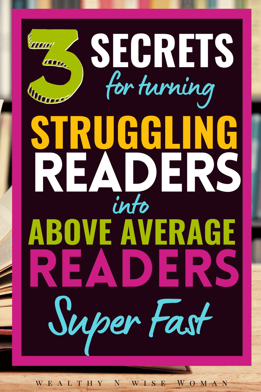 My secret recipe for turning struggling readers into awesome readers quickly!